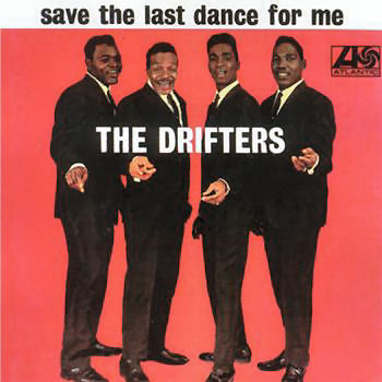 80-2 Drifters Save The Last Dance For Me